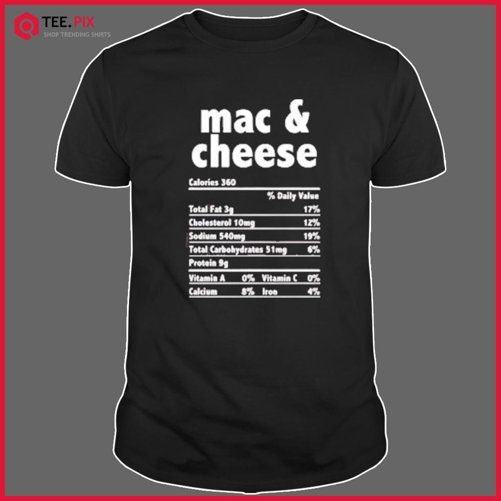 Mac and Cheese Nutrition Fact Classic T-Shirt