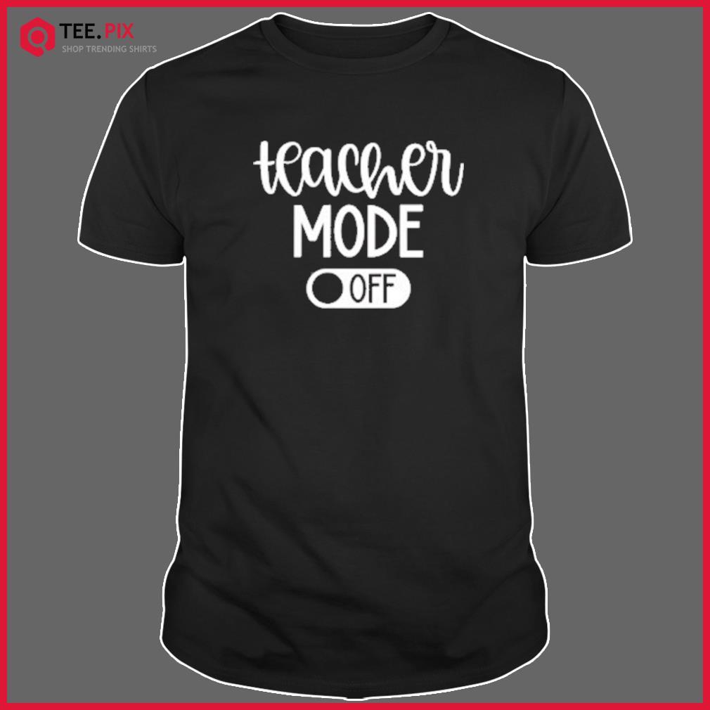 Teacher Mode Off Classic T-Shirt