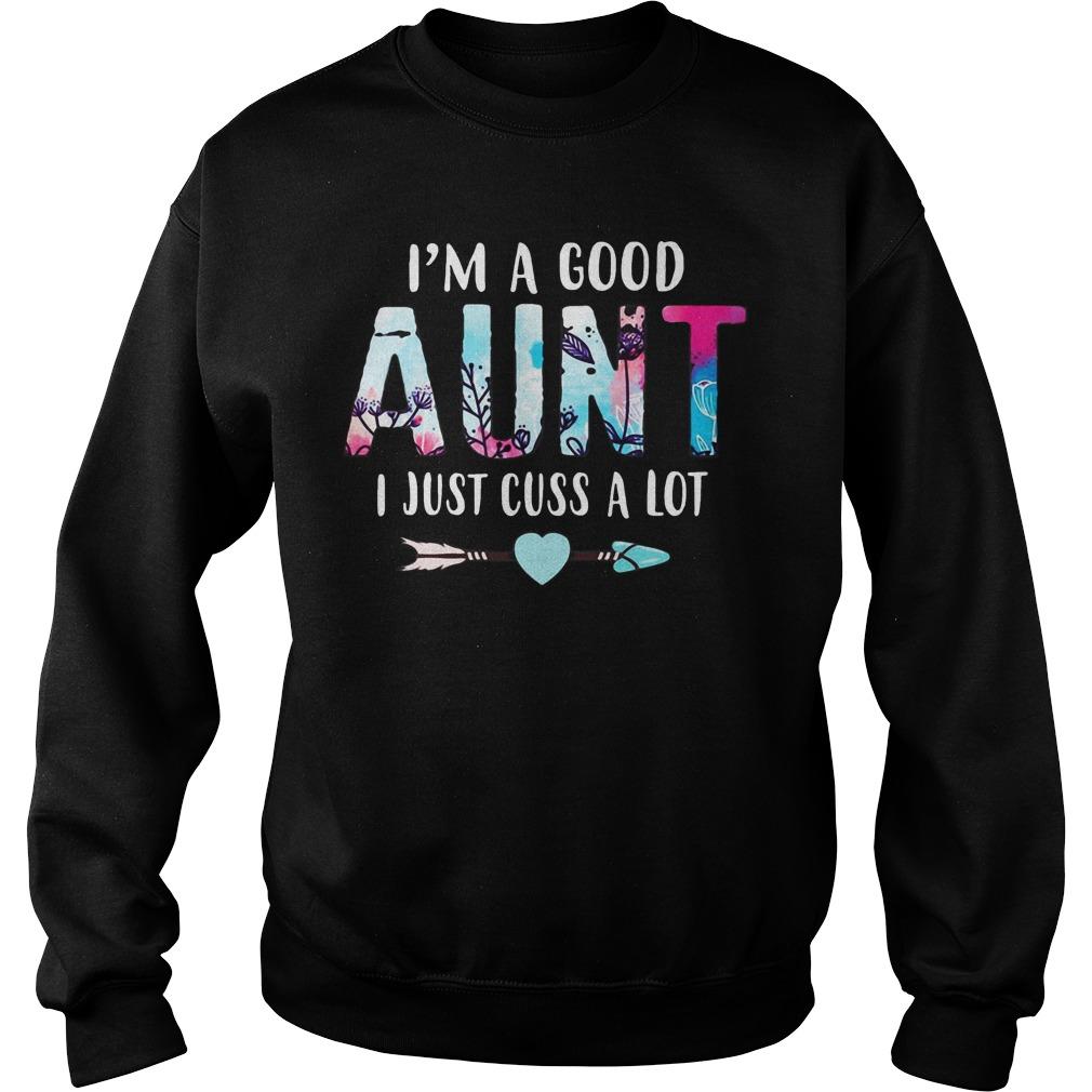 I'm a good aunt I just cuss a lot Sweater