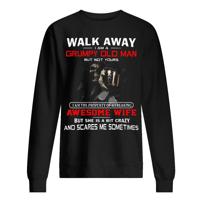 Walk Away I Am A Grumpy Old Man But Not Yours sweater
