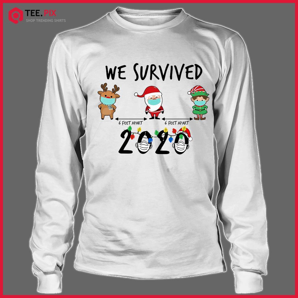 We Survived Face Mask Reindeer Santa Claus Elf 6 Feet Apart 2020 Merry Christmas Sweats Longsleeve tee